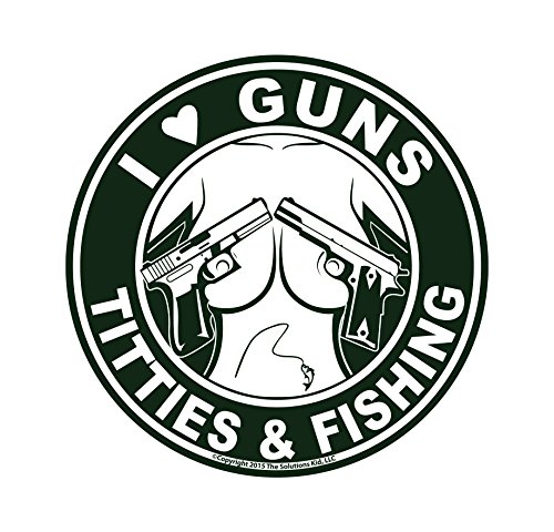 I Love Guns, Titties, & Fishing Decal - MADE IN USA - THE ORIGINAL!
