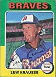 Signed Krausse, Lew (Atlanta Braves) 1975 Topps Baseball Card in blue ball point pen. autographed