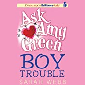 Ask Amy Green: Boy Trouble | Sarah Webb