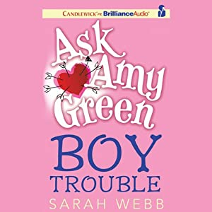 Ask Amy Green: Boy Trouble Audiobook