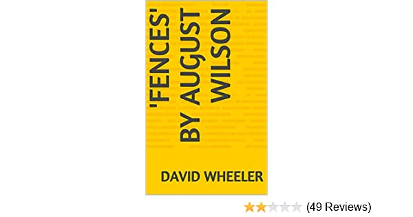 Essays On Different Topics In English Amazoncom Fences By August Wilson A Commentary Ebook David Wheeler  Kindle Store Essay On Health Care Reform also Essay Writing Topics For High School Students Amazoncom Fences By August Wilson A Commentary Ebook David  Thesis For A Persuasive Essay