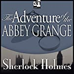 The Adventure of the Abbey Grange: Sherlock Holmes | Sir Arthur Conan Doyle