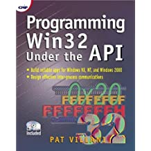Programming Win32 Under the API (With CD-ROM) by Pat Villani (2001-03-02)