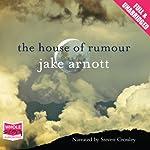 The House of Rumour | Jake Arnott