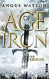 Der Krieger (Age of Iron, Band 1)