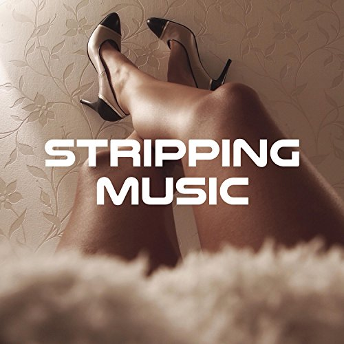 Stripping Music: Spa Birthday Party Supplies for Girls, Relax and Party, Dance Music - Party Music Girls Birthday