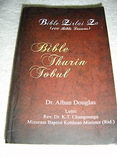 Mizo Language Basic Bible Doctrine: One Hundred Bible Lessons / Bible Thurin Tobul: Bible Zirlai 100 / Great For Indian New Christians That Want To Learn The Bible