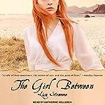 The Girl Between | Lisa Strømme