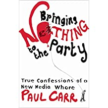 Bringing Nothing to the Party: True Confessions Of A New Media Whore