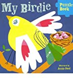img - for My Birdie Puzzle Book [ MY BIRDIE PUZZLE BOOK ] by Ford, Jessie ( Author ) Mar-01-2012 Hardcover book / textbook / text book
