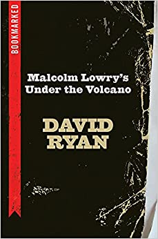 Book Malcolm Lowry's Under the Volcano: Bookmarked