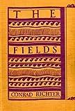 The Fields, Conrad Richter, 0394424689