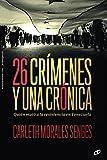 26 crímenes y una crónica: Quién mató a la resistencia en Venezuela (Spanish Edition)