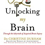 Unlocking My Brain: Through the Labyrinth of Acquired Brain Injury | Christine Durham