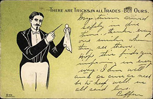 There are Tricks in all Trades - But Ours - Magician Other Topics Original Vintage Postcard from CardCow Vintage Postcards