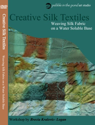 Creative Silk Textiles- Weaving on a Water Soluble Base Workshop