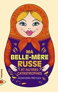 """Afficher """"Ma belle-mère russe"""""""