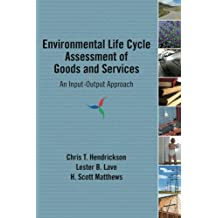 Environmental Life Cycle Assessment of Goods and Services: An Input-Output Approach