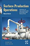 Surface Production Operations: Vol 2: Design of Gas-Handling Systems and Facilities, Stewart, Maurice, 0123822076