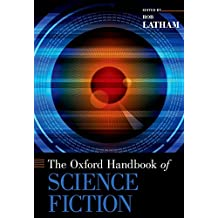 The Oxford Handbook of Science Fiction (Oxford Handbooks) (English Edition)