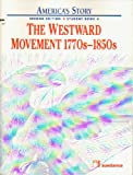 America's Story The Westward Movement 1770s to 1850s