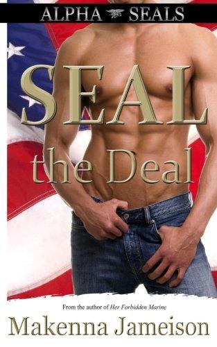 Download SEAL the Deal (Alpha SEALs) (Volume 1) pdf