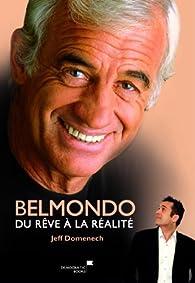 Belmondo : Du rêve à la réalité par Jeff Domenech