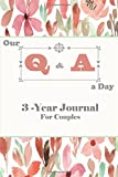 Our Q & A a Day 3-Year Journal for Couples: 2 People Diary For Love, Better Understanding, Deeper Connection And Self-Exploration