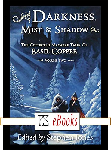 Darkness Mist & Shadow - The Collected Macabre Tales of Basil Copper -Volume Two (English Edition)
