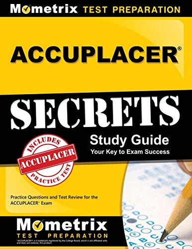 Pdf Test Preparation ACCUPLACER Secrets Study Guide: Practice Questions and Test Review for the ACCUPLACER Exam