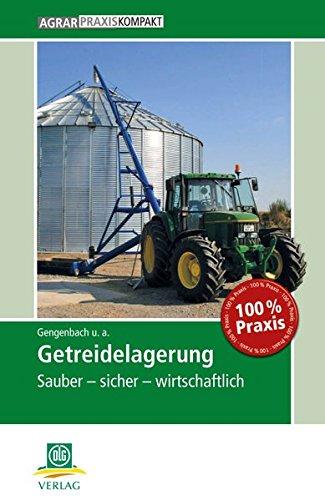 Getreidelagerung: Sauber – sicher – wirtschaftlich (AgrarPraxis kompakt)