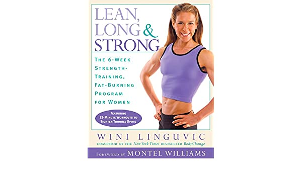 Lean, Long & Strong: The 6-Week Strength-Training, Fat ...