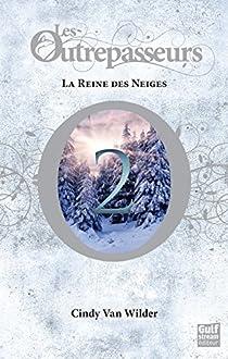 Les Outrepasseurs, tome 2 : La Reine des neiges par Van Wilder
