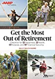 img - for Get the Most Out of Retirement: Checklist for Happiness, Health, Purpose, and Financial Security book / textbook / text book