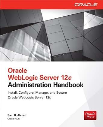 Oracle weblogic server 12c administration i exam 1z0-133 ebook by.