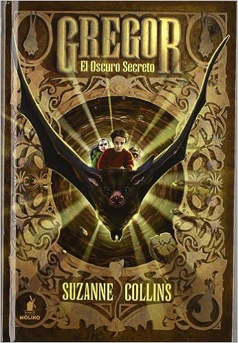 El oscuro secreto: Gregor IV (FICCION JUVENIL): Amazon.es: SUZANNE COLLINS, DIEGO DE LOS SANTOS Domingo: Libros