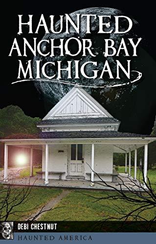 (Haunted Anchor Bay, Michigan (Haunted)