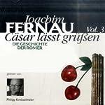 Cäsar lässt grüßen. Die Geschichte der Römer 3 | Joachim Fernau