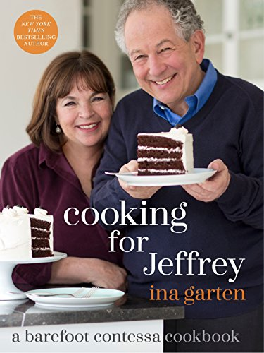 Cooking for Jeffrey: A Barefoot Contessa Cookbook by Ina Garten cover