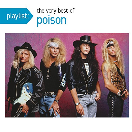 Playlist: The Very Best Of Poison