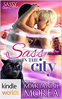 Sassy Ever After: Sass in the City (Kindle Worlds Novella) (Catamount Shifters Book 3) by [Morea, Marianne]