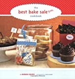 The Best Bake Sale Ever Cookbook, Barbara Grunes, 0811850757
