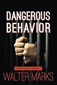Dangerous Behavior by Walter Marks ebook deal