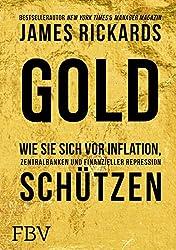 Gold: Wie Sie sich vor Inflation, Zentralbanken und finanzieller Repression schützen (German Edition)