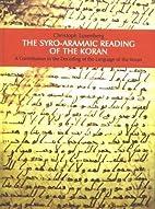 [(The Syro-Aramaic Reading of the Koran)]…