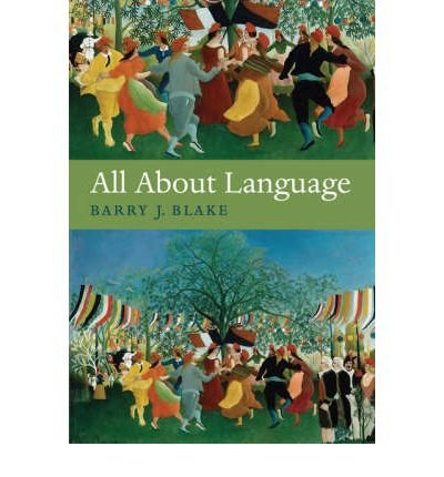 [(All About Language: A Guide)] [Author: Barry J. Blake] published on (April, 2008) PDF