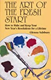 The Art of the Fresh Start, Glenna Salsbury, 1558743642