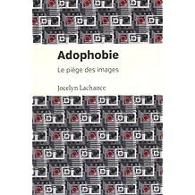 ADOPHOBIE : LE PIÈGE DES IMAGES