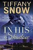 In His Shadow, Tiffany Snow, 147782586X