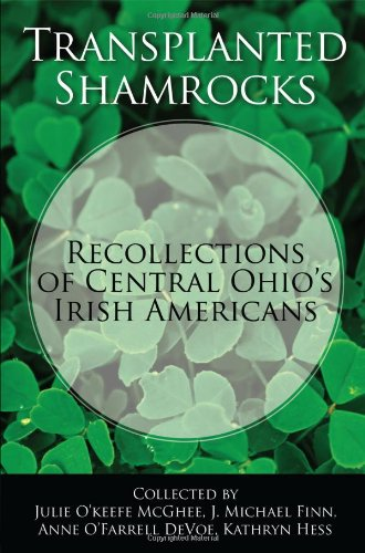 transplanted-shamrocks-recollections-of-central-ohio-s-irish-americans